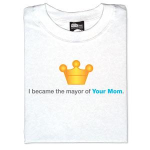 Mayor of your Mom